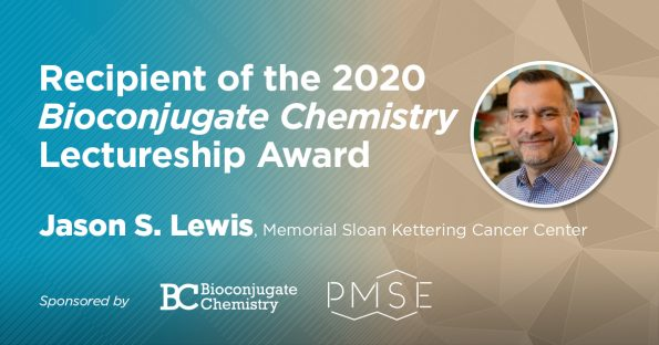 Professor Jason S. Lewis to receive the 2020 Bioconjugate Chemistry Lectureship Award